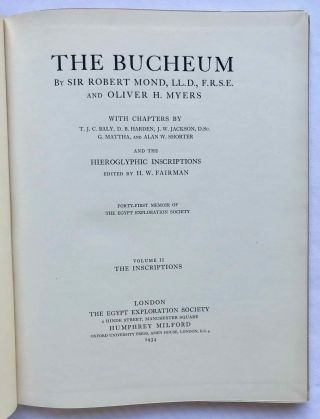 The Bucheum. Vol. I: The history and archaeology of the site. Vol. II: The inscriptions. Vol. III: The plates (complete set). With chapters by T.J.C. Baly, D.B. Harden, J.W. Jackson, G. Mattha, and Alan E. Shorter and the hieroglyphic inscriptions edited by H.W. Fairman[newline]M1128f-12.jpg