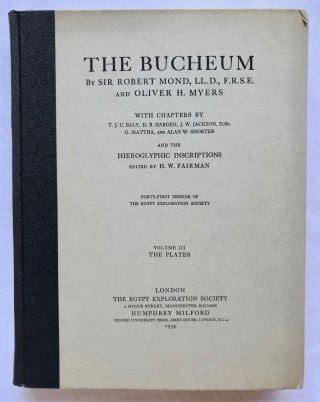 The Bucheum. Vol. I: The history and archaeology of the site. Vol. II: The inscriptions. Vol. III: The plates (complete set). With chapters by T.J.C. Baly, D.B. Harden, J.W. Jackson, G. Mattha, and Alan E. Shorter and the hieroglyphic inscriptions edited by H.W. Fairman[newline]M1128f-17.jpg