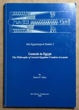 Genesis in Egypt. The Philosophy of Ancient Egyptian Creation Accounts. ALLEN James P[newline]M1264.jpg