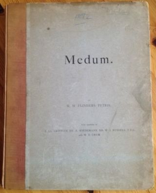Medum. With chapters by F.Ll. Griffith, A. Wiedemann, W.J. Russell, and W.E. Crum. PETRIE William M. Flinders.[newline]M1293.jpg