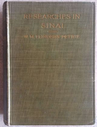 Researches in Sinai. With chapters by C.T. Currelly. PETRIE William M. Flinders[newline]M1304a-01.jpg