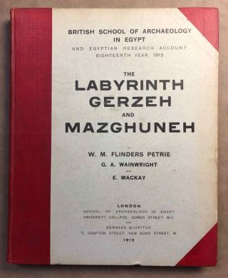 The labyrinth, Gerzeh and Mazghuneh. PETRIE William M. Flinders - WAINWRIGHT G. A. - MACKAY E.[newline]M1320b.jpg