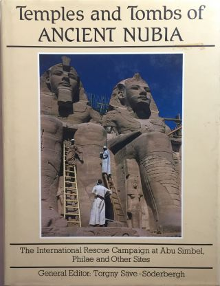 Temples and tombs of Nubia. SAVE-SÖDERBERGH Torgny.