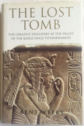 The lost tomb. The greatest discovery at the Valley of the Kings since Tutankhamun. WEEKS Kent.[newline]M1709.jpg