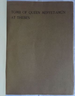 The tomb of Queen Meryet-Amun at Thebes. Photographs by Harry Burton; plans by Walter Hauser and catalogue by Charlotte R. Clark.[newline]M1823b-03.jpg