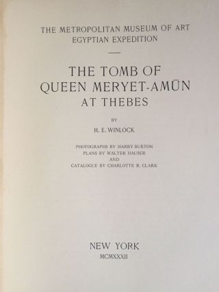 The tomb of Queen Meryet-Amun at Thebes. Photographs by Harry Burton; plans by Walter Hauser and catalogue by Charlotte R. Clark.[newline]M1823b-05.jpg
