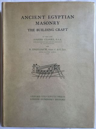 Ancient Egyptian Masonry. The building craft. CLARKE Somers - ENGELBACH Reginald[newline]M1981.jpg