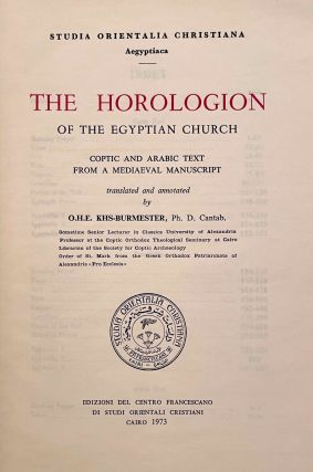 The Horologion of the Egyptian Church. Coptic and Arabic text from a mediaeval manuscript. Translated and annotated by O.H.E. KHS-BURMESTER.[newline]M2167-02.jpeg