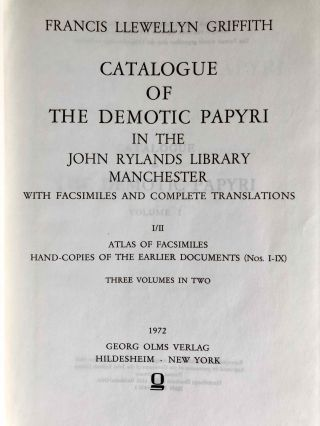 Catalogue of the demotic papyri in the John Rylands Library in Manchester. Vol. I: Atlas of Facsimiles. Vol. II: Hand-Copies of the ealier documents (Nos. I-IX). Vol. III: Key-list, translations, commentaries and indices (complete set)[newline]M2430-02.jpeg