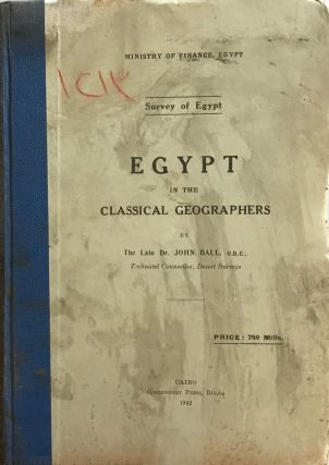 Egypt in the Classical Geographers. BALL John.[newline]M2574a.jpg