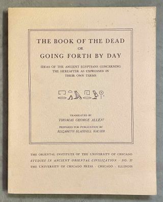 The Book of the Dead or Going Forth by Day. Ideas of the Ancient Egyptians Concerning the...[newline]M2610b-00.jpeg