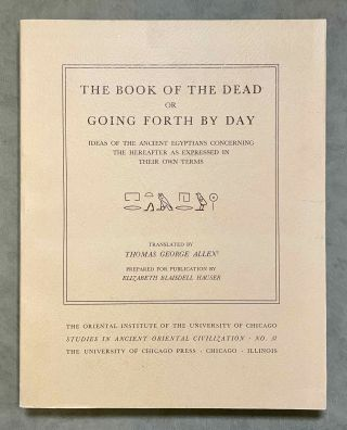 The Book of the Dead or Going Forth by Day. Ideas of the Ancient Egyptians Concerning the Hereafter As Expressed in Their Own Terms.[newline]M2610c-00.jpeg