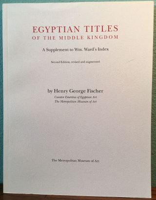 Egyptian titles of the Middle Kingdom: A Supplement to Wm. Ward's INDEX. FISCHER Henry George[newline]M2611a.jpg