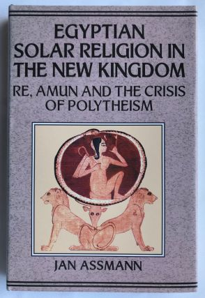 Egyptian solar religion in the New Kingdom. ASSMANN Jan[newline]M2813.jpg