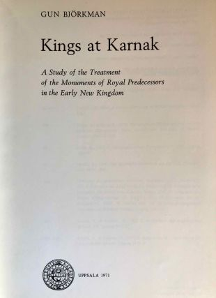 Kings at Karnak, a study of the treatment of the monuments of royal predecessors in the early New Kingdom. Acta universitatis upsaliensis boreas[newline]M2862b-01.jpg