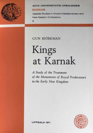 Kings at Karnak, a study of the treatment of the monuments of royal predecessors in the early New Kingdom. Acta universitatis upsaliensis boreas[newline]M2862d-02.jpg