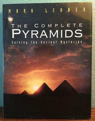 The complete Pyramids. LEHNER Mark.