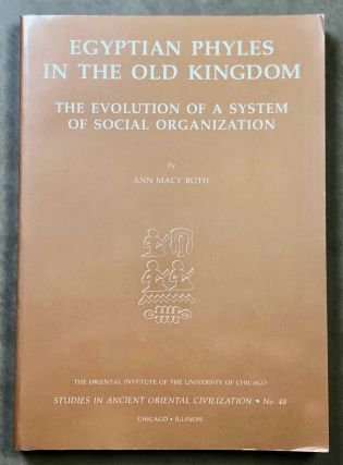 Egyptian phyles in the Old Kingdom. The Evolution of a System of Social Organization. ROTH Ann Macy[newline]M3405a.jpg