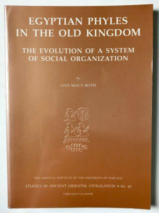 Egyptian phyles in the Old Kingdom. The Evolution of a System of Social Organization. ROTH Ann Macy[newline]M3405b.jpg