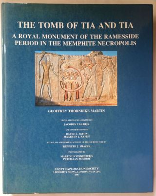The tomb of Tia and Tia. A royal monument of the ramesside period in the Memphite necropolis. MARTIN Geoffrey Thorndike.[newline]M3574a.jpg