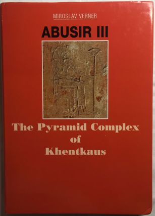 The pyramid complex of Khentkaus. VERNER Miroslav.