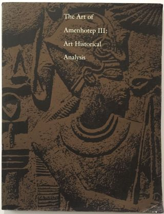 The art of Amenhotep III: Art historical analysis. BERMAN Lawrence Michael.[newline]M3754.jpg