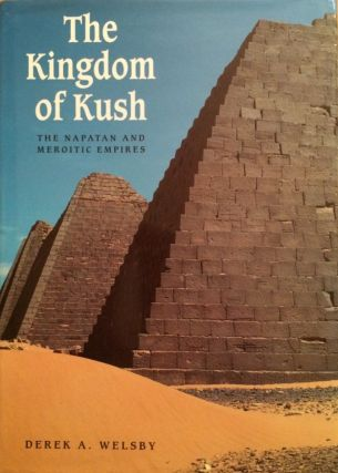 The kingdom of Kush. The Napatan and Meroitic empires. WELSBY Derek A[newline]M3788.jpg