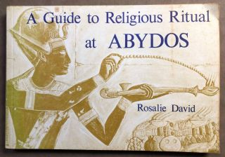 A guide to religious ritual at Abydos. DAVID Rosalie.[newline]M3834b.jpg