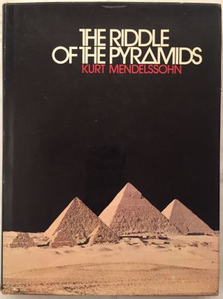 The riddle of the pyramids. MENDELSSOHN Kurt.