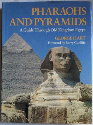 Pharaohs and Pyramids: a Guide Through Old Kingdom Egypt. HART George.