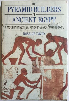 The Pyramid Builders of Ancient Egypt: a Modern Investigation of Pharaoh's Workforce. DAVID Rosalie[newline]M4127.jpg