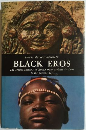 Black eros. The sexual customs of Africa from prehistoric times to the present day. RACHEWILTZ...[newline]M4149.jpg