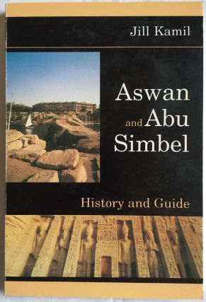 Aswan and Abu Simbel. History and guide. KAMIL Jill[newline]M4152.jpg
