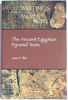 The Ancient Egyptian Pyramid Texts. Writings from the Ancient World. ALLEN James P[newline]M4168.jpg
