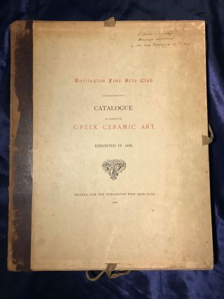 Catalogue of Objects of Greek Ceramic Art. Exhibited in 1888. BURLINGTON FINE ARTS CLUB.[newline]M4242.jpg