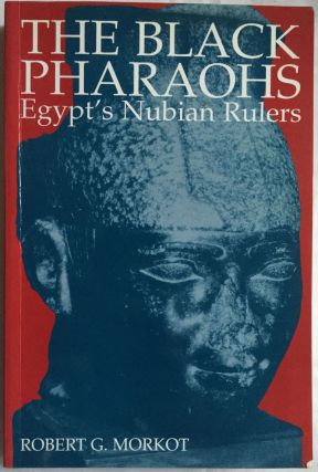 The black pharaohs. Egypt's Nubian rulers. MORKOT Robert G.[newline]M4365.jpg