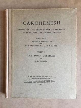 Carchemish. Report on the Excavations at Jerablus on Behalf of the British Museum. Vol. II: The town defences. WOOLLEY Charles Leonard.[newline]M4399d.jpg