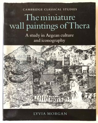 The Miniature Wall Paintings of Thera. A Study in Aegean Culture and Iconography (Cambridge...[newline]M4491a.jpg