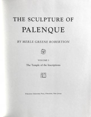 The Sculpture of Palenque. 4 volumes. Volume I: The Temple of the Inscriptions. Volume II: The Early Buildings of the Palace and the Wall Paintings. Volume III: The late Buildings of the Palace. Volume IV: The Cross Group, The North Group, The Olvidado and Other Pieces (complete set)[newline]M4570-03.jpg