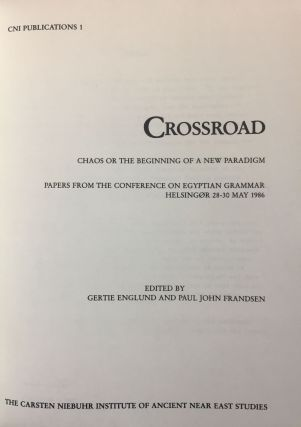 Crossroad. Chaos or the beginning of a new paradigm: papers from the Conference on Egyptian Grammar, Helsingor, 28-30 May 1986.[newline]M4585-01.jpg