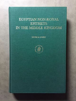 Egyptian Non-Royal Epithets in the Middle Kingdom: a Social and Historical Analysis. DOXEY Denise M[newline]M4591a.jpg