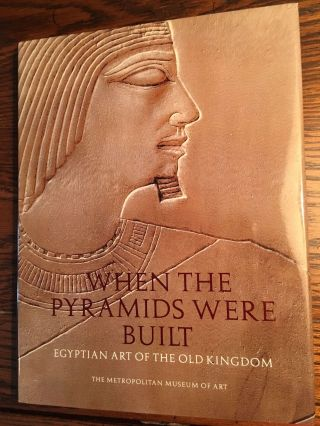 When the Pyramids were Built: Egyptian Art of the Old Kingdom. ARNOLD Dieter[newline]M4631.jpg