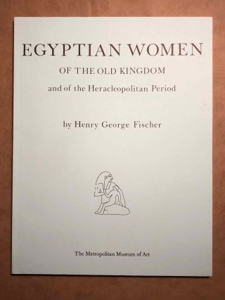Egyptian Women of the Old Kingdom and of the Heracleopolitan Period. FISCHER Henry George[newline]M4644a.jpg