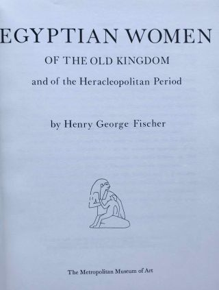 Egyptian Women of the Old Kingdom and of the Heracleopolitan Period. FISCHER Henry George[newline]M4644b.jpg