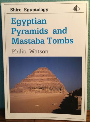 Egyptian Pyramids and Mastaba Tombs (Shire Egyptology). WATSON Philip J.[newline]M4703.jpg