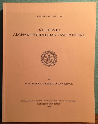 Studies in Archaic Corinthian Vase Painting. AMYX Darrell A. - LAWRENCE P.[newline]M4724.jpg