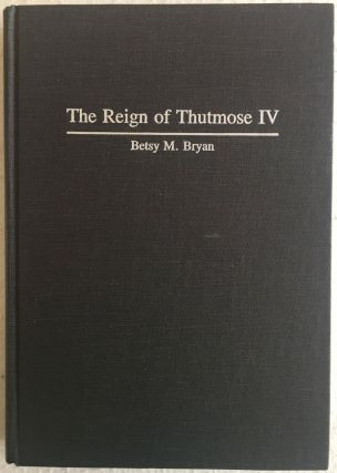 The reign of Thutmose IV. BRYAN Betsy M[newline]M4885.jpg