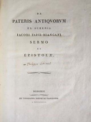 "De pateris antiquorum ex schedis Iacobi Tatii Biancani sermo et epistolae (translation of title: ""About the saucers of the ancients. From the papers of Giacomo Tazzi Biancani. Speech and letters."")[newline]M5229-05.jpg"