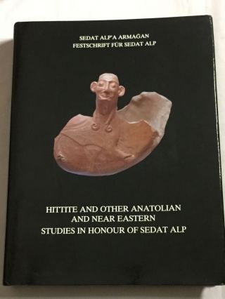Sedat Alp'a armagan. Festschrift für Sedat Alp. Hittite and other Anatolian and Near Eastern...[newline]M5267.jpg