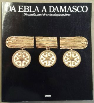 Da Ebla a Damasco. Diecimila anni di archeologia in Siria. AAC - Catalogue exhibition[newline]M5596.jpg